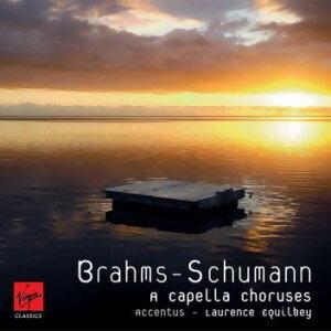 Brahms-Schumann A Capella Choruses