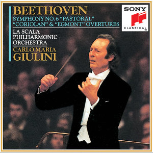 Beethoven: Symphony No.6 ''Pastoral''; Coriolan & Egmont Overtures