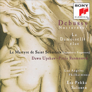 Debussy:  Nocturnes; La Damoiselle élue; Le Martyre de St. Sébastien