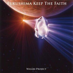 Fukushima ~Keep The Faith~