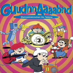 Guudnnaaaabnd - Mainzelmännchen Go Tekkno