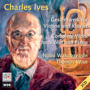 Ives: Complete Work For Violin And Piano