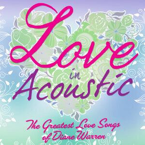 Love In Acoustic: The Greatest Love Songs Of Diane Warren