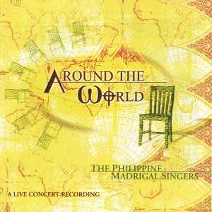 The Philippine Madrigal Singers: Around The World - A Live Concert Recording
