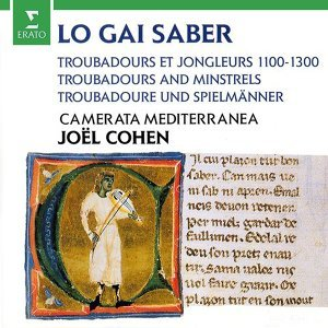Lo Gai Saber - Troubadours and Minstrels 1100-1300