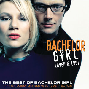 Loved & Lost: The Best Of Bachelor Girl