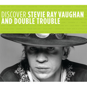 Discover Stevie Ray Vaughan And  Double Trouble