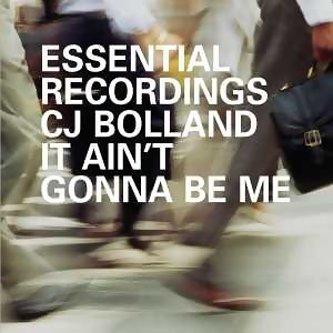 It Ain't Gonna Be Me - Bolland C.J. /