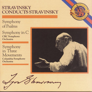 Stravinsky: Symphony in Three Movements & Symphony in C & Symphony of Psalms