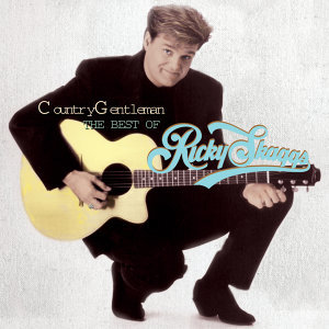 Country Gentleman: The Best Of Ricky Skaggs