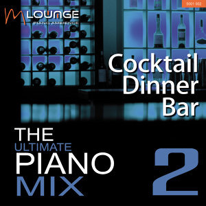 Ultimate Piano Mix: Cocktail Dinner Bar (Vol. 2)