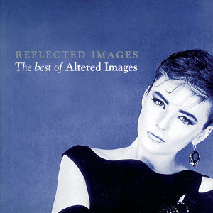 Reflected Images - The Best Of Altered Images