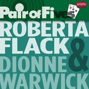 Pair Of Fives: Roberta Flack / Dionne Warwick
