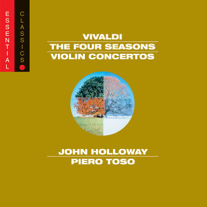 Vivaldi: The Four Seasons; Violin Concerto in D Major, RV 212a; Violin Concerto in C Major, RV 581