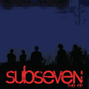 subseven the EP