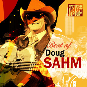 Masters Of The Last Century: Best of Doug Sahm
