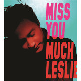 Miss You Much, Leslie