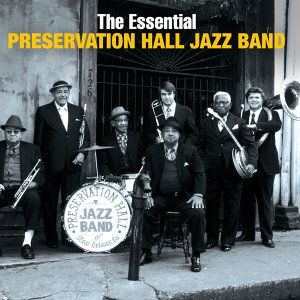 The Essential Preservation Hall Jazz Band