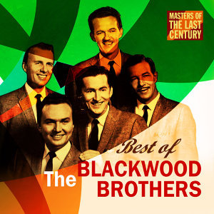 Masters Of The Last Century: Best of The Blackwood Brothers