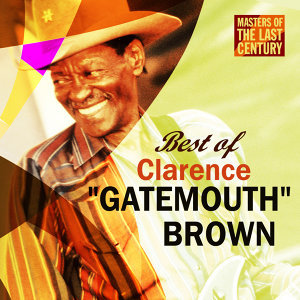 "Masters Of The Last Century: Best of Clarence ""Gatemouth"" Brown"