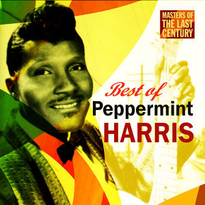Masters Of The Last Century: Best of Peppermint Harris