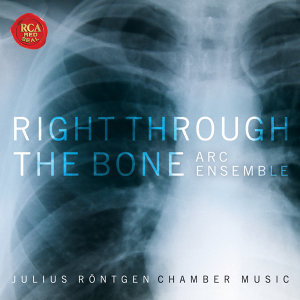 Right Through The Bone - Chamber Music of Julius Röntgen