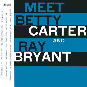 Meet Betty Carter And Ray Bryant (遇見貝蒂卡特和瑞布萊恩)