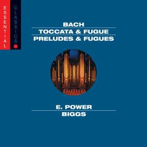Bach: Toccata & Fugue, BWV 565; Passacaglia & Fugue, BWV 582; Pastorale, BWV 590; Preludes & Fugues