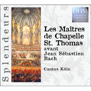Les Maîtres De Chapelle St. Thomas Avant Jean Sébastien Bach