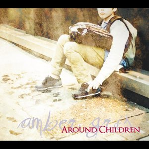 AROUND CHILDREN