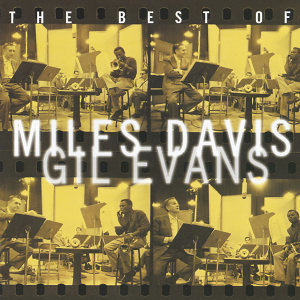 The Best Of Miles Davis And Gil Evans