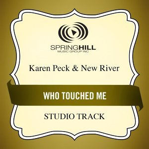 Who Touched Me (Studio Track)