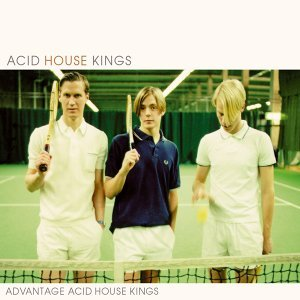 Advantage Acid House Kings (Deluxe Edition) - Deluxe Edition