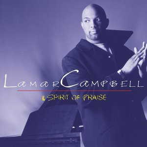 Lamar Campbell And Spirit Of Praise
