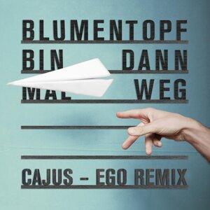 Bin dann mal weg (Cajus - Ego Remix)