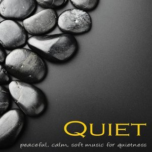 Quiet – Peaceful, Calm, Soft Music for Quietness, Relax, Deep Sleep & Tranquility
