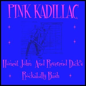 Honest John and Reverend Dick's Rockabilly Bash