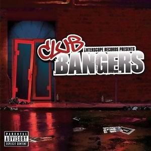 Interscope Presents:  Club Bangers - International Version (Explicit)