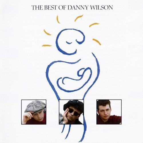 The Best Of Danny Wilson