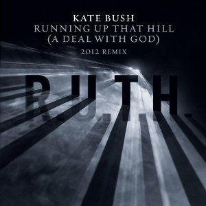 Running Up That Hill (A Deal With God) [2012 Remix]
