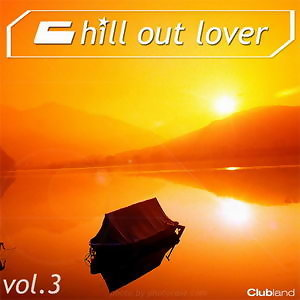 Chill Out Lover Vol. 3