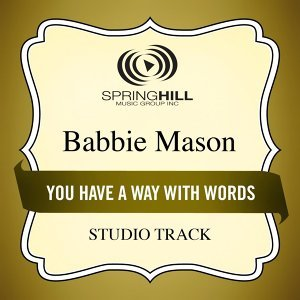 You Have A Way With Words (Studio Track)