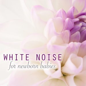White Noise for Newborn Babies - Soothing Sounds for Baby to Aid Sleep and Fall Asleep
