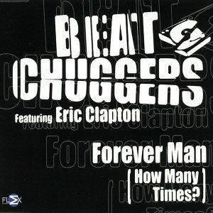 Forever Man (How Many Times?) (Feat. Eric Clapton)