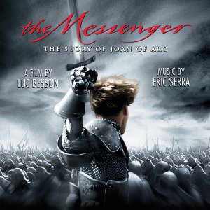 The Messenger - The Story of Joan of Arc - Original Motion Picture Soundtrack