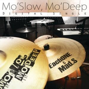Mo'Slow, Mo'Deep