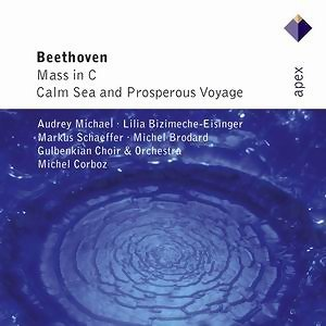 Beethoven : Mass in C major & Calm Sea and Prosperous Voyage - -  Apex