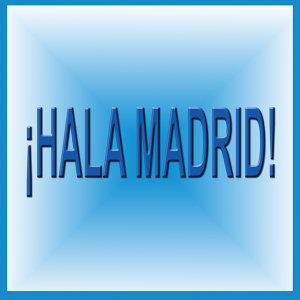 ¡ Hala Madrid !