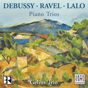 Lalo/Debussy/Ravel: Piano Trios from Fance