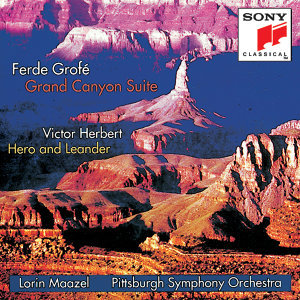 Grofé: Grand Canyon Suite; Herbert: Hero and Leander